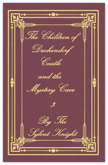 The Children of Duchendorf Castle Volume 3, The Mystery Cave by The Sylent Knight