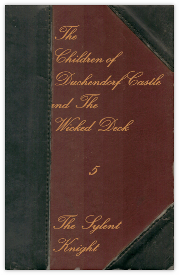 The Children of Duchendorf Castle Volume 5, The Wicked Deck by The Sylent Knight