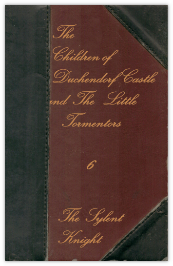 The Children of Duchendorf Castle Volume 6, The Little Tormentors by The Sylent Knight